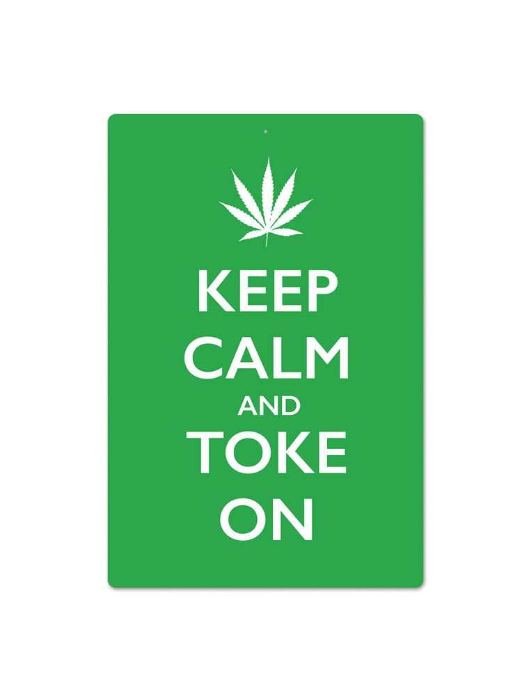 Keep Calm & Toke On Sign