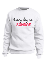 Custom Every Day is Sundae Design Sweatshirt/Hoodie