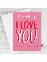 Personalised Love You - Most Of The Time Card