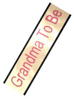 Grandma to Be Sash
