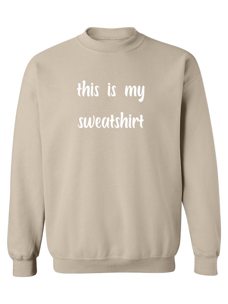 Custom 'This is my.....Sweatshirt' Sweatshirt/Hoodie