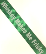 Irish Sash - Whiskey makes me Frisky